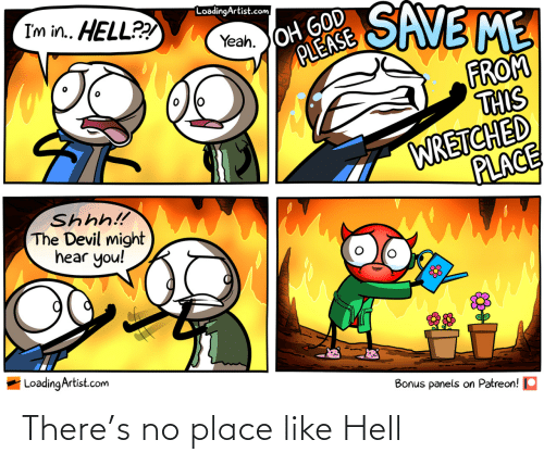 like: There's no place like Hell