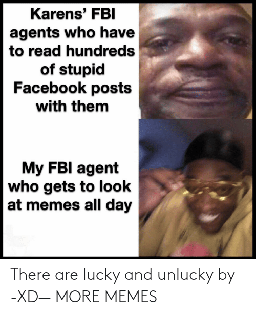 There Are: There are lucky and unlucky by -XD— MORE MEMES