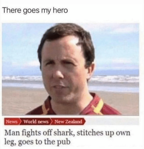 Dank, News, and Stitches: There goes my hero  News World news New Zealand  Man fights off shark, stitches up own  leg, goes to the pub