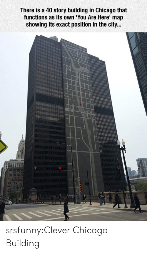 Chicago, Tumblr, and Blog: There is a 40 story building in Chicago that  functions as its own 'You Are Here map  showing its exact position in the city... srsfunny:Clever Chicago Building