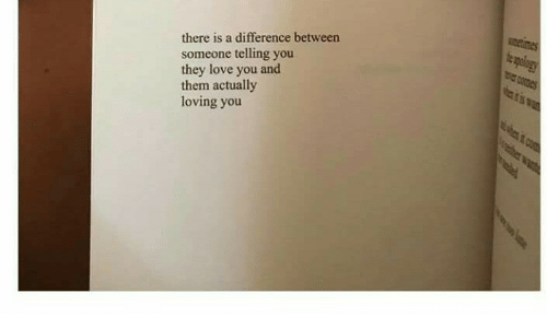 Love, Them, and They: there is a difference between  someone telling you  they love you and  them actually  loving you
