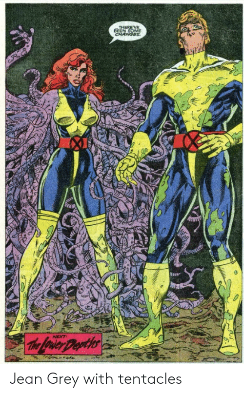 tentacles: THERE VE  BEEN SOME  CHANGES  NEXT  The Lrier Deyths Jean Grey with tentacles