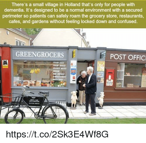 perimeter: There's a small village in Holland that's only for people with  dementia. It's designed to be a normal environment with a secured  perimeter so patients can safely roam the grocery store, restaurants,  cafes, and gardens without feeling locked down and confused.  EEN  POST OFFIC https://t.co/2Sk3E4Wf8G