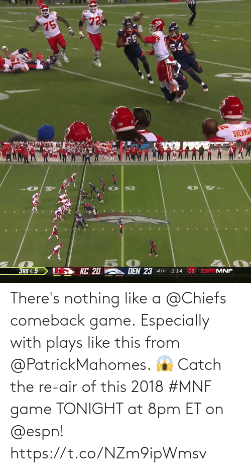 air: There's nothing like a @Chiefs comeback game. Especially with plays like this from @PatrickMahomes. 😱  Catch the re-air of this 2018 #MNF game TONIGHT at 8pm ET on @espn! https://t.co/NZm9ipWmsv
