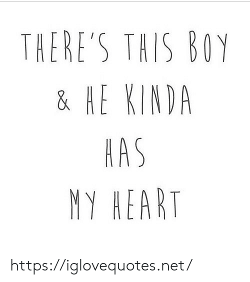 Aas: THERE'S THIS BOY  & HE KINDA  AAS  NY HEART https://iglovequotes.net/