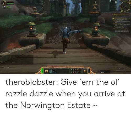 Tumblr, Blog, and Com: theroblobster:  Give `em the ol' razzle dazzle when you arrive at the Norwington Estate ~