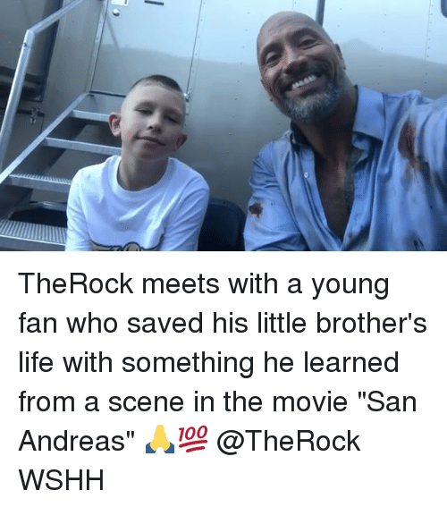"fanning: TheRock meets with a young fan who saved his little brother's life with something he learned from a scene in the movie ""San Andreas"" 🙏💯 @TheRock WSHH"