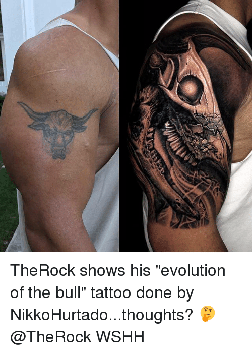 "Memes, Wshh, and Evolution: TheRock shows his ""evolution of the bull"" tattoo done by NikkoHurtado...thoughts? 🤔 @TheRock WSHH"