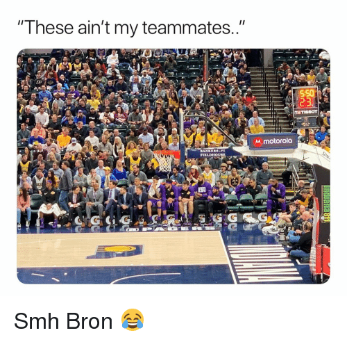 """Basketball, Life, and Nba: """"These ain't my teammates..""""  550  motorola  BANKERS LIFE  FIELDHOUSE Smh Bron 😂"""