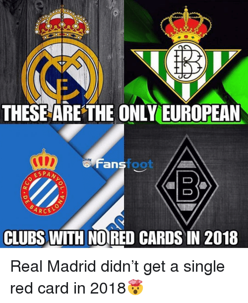 red card: THESE ARE' THE ONLY EUROPEAN  Fansfoot  ans OO  ARCE  CLUBS WITH NO RED CARDS IN 2018 Real Madrid didn't get a single red card in 2018🤯