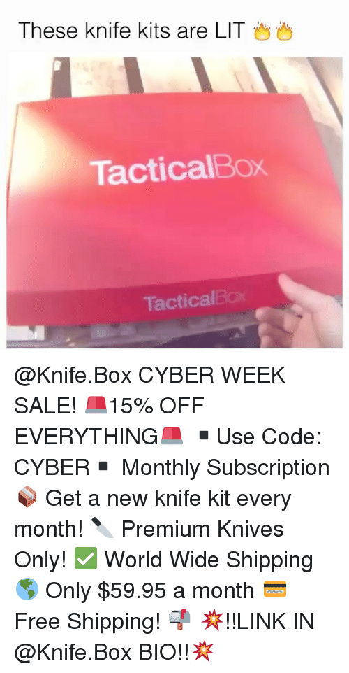 Boxing, Memes, and 🤖: These knife kits are LIT  Tactical Box  Tactical @Knife.Box CYBER WEEK SALE! 🚨15% OFF EVERYTHING🚨 ▪️Use Code: CYBER▪️ Monthly Subscription 📦 Get a new knife kit every month! 🔪 Premium Knives Only! ✅ World Wide Shipping 🌎 Only $59.95 a month 💳 Free Shipping! 📬 💥!!LINK IN @Knife.Box BIO!!💥