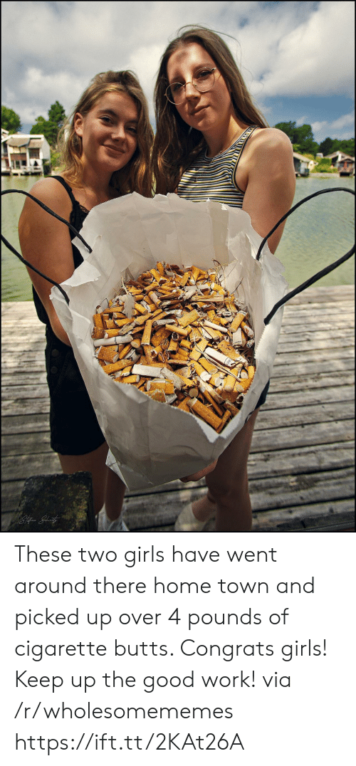 Girls, Work, and Good: These two girls have went around there home town and picked up over 4 pounds of cigarette butts. Congrats girls! Keep up the good work! via /r/wholesomememes https://ift.tt/2KAt26A