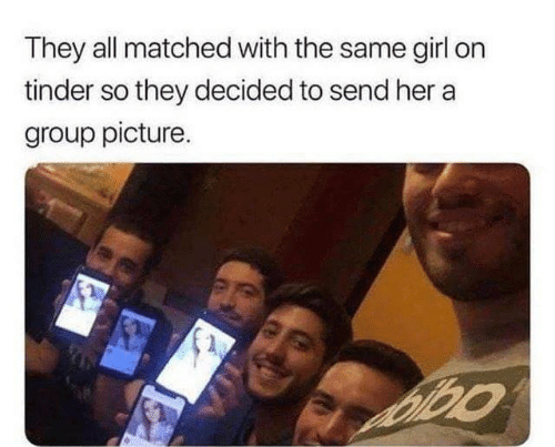 Dank, Tinder, and Girl: They all matched with the same girl on  tinder so they decided to send her a  group picture.