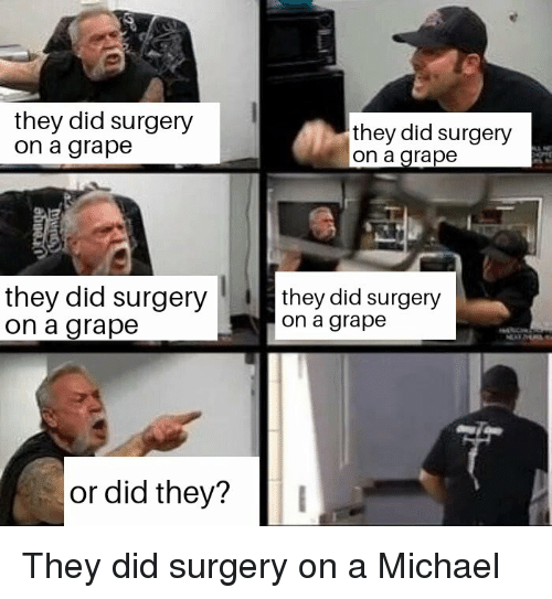 They Did Surgery on a Grape They Did Surgery on a Grape They