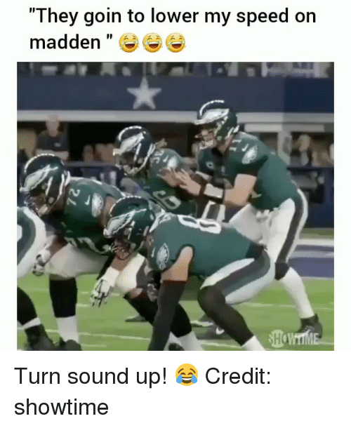 """Memes, Showtime, and 🤖: """"They goin to lower my speed on  madden """" Turn sound up! 😂 Credit: showtime"""