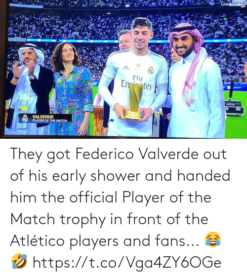fans: They got Federico Valverde out of his early shower and handed him the official Player of the Match trophy in front of the Atlético players and fans... 😂🤣 https://t.co/Vga4ZY6OGe