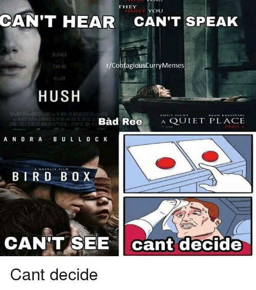Can T Hear Can T Speak Lence A Quiet Place Hush Can T See Can T Say
