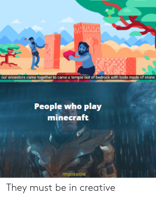 Creative: They must be in creative