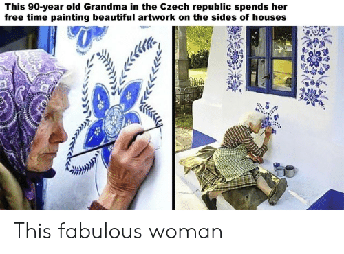 Beautiful, Grandma, and Free: This 90-year old Grandma in the Czech republic spends her  free time painting beautiful artwork on the sides of houses This fabulous woman