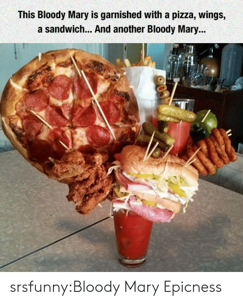 Epicness: This Bloody Mary is garnished with a pizza, wings,  a sandwich... And another Bloody Mary... srsfunny:Bloody Mary Epicness