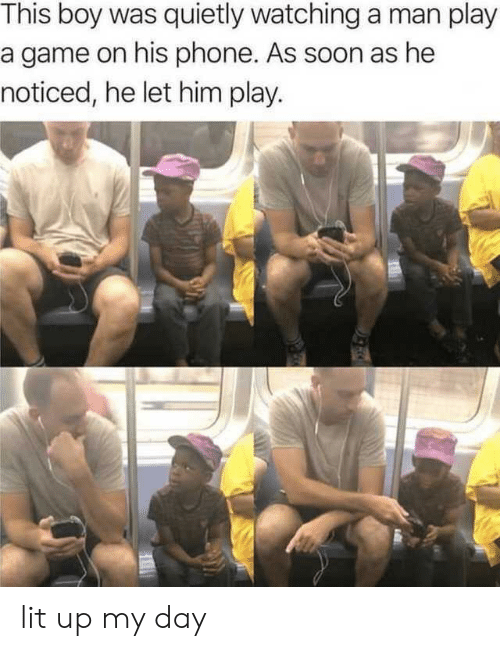 Play A Game: This boy was quietly watching a man play  a game on his phone. As soon as he  noticed, he let him play. lit up my day