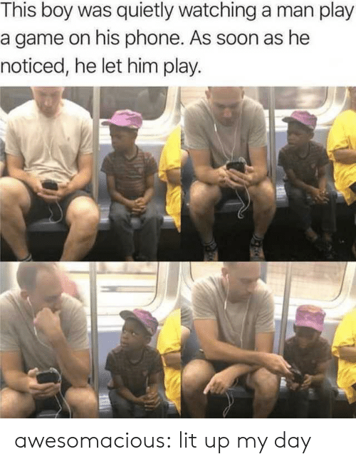 Play A Game: This boy was quietly watching a man play  a game on his phone. As soon as he  noticed, he let him play. awesomacious:  lit up my day