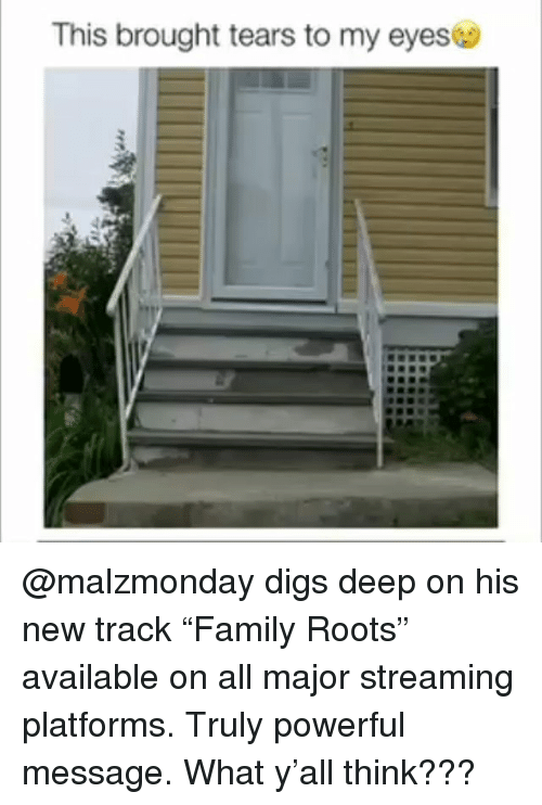 "Funny, Powerful, and Roots: This brought tears to my eyes @malzmonday digs deep on his new track ""Family Roots"" available on all major streaming platforms. Truly powerful message. What y'all think???"