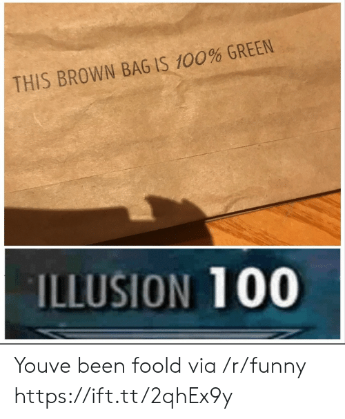 Brown Bag: THIS BROWN BAG IS 100% GREEN  ILLUSION 100 Youve been foold via /r/funny https://ift.tt/2qhEx9y