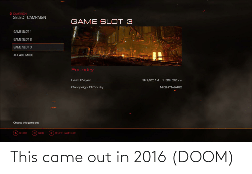 In 2016: This came out in 2016 (DOOM)