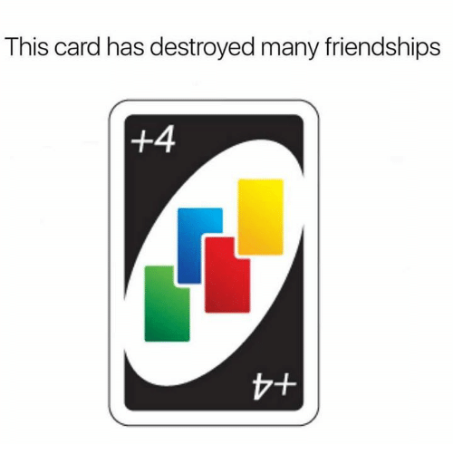 Dank, 🤖, and This: This card has destroyed many friendships  +4