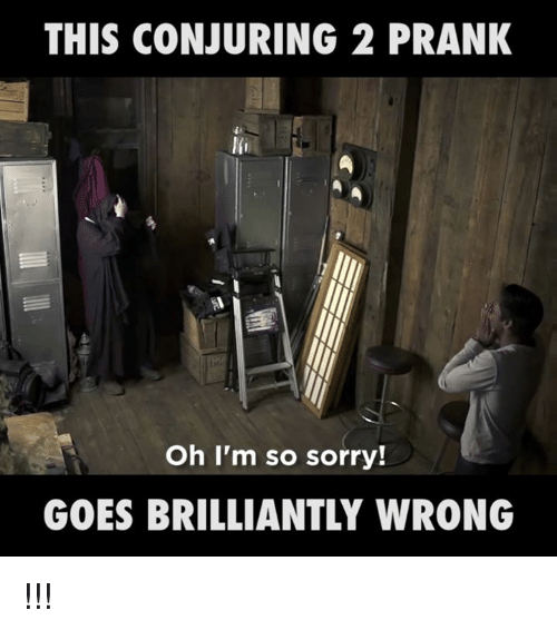 Conjuring 2: THIS CONJURING 2 PRANK  Oh I'm so sorry!  GOES BRILLIANTLY WRONG !!!