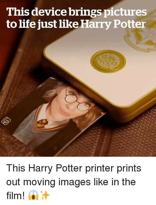 Harry Potter, Life, and Images: This device brings pictures  to life just like Harry Potter This Harry Potter printer prints out moving images like in the film! 😱✨