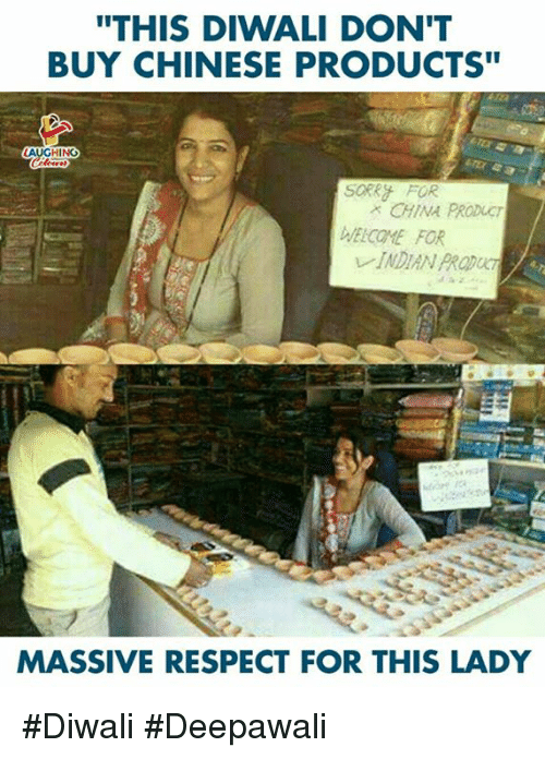 "Respect, China, and Chinese: ""THIS DIWALI DON'T  BUY CHINESE PRODUCTS""  HING  SORk FOR  CHINA PRODUCT  ELCOME FOR  INDIAN PRODUCT  MASSIVE RESPECT FOR THIS LADY #Diwali #Deepawali"