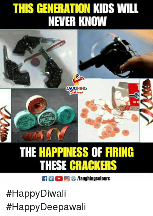 Kids, Happiness, and Never: THIS GENERATION KIDS WILL  NEVER KNOW  LAUGHING  THE HAPPINESS OF FIRING  THESE CRACKERS #HappyDiwali #HappyDeepawali