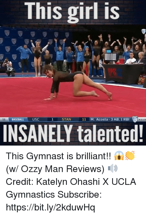 Gymnastics: This girl is  BASEBALL USC  STAN  11 M. Acosta 3 AB, 1 RBI  MOUN  INSANELY talented This Gymnast is brilliant!! 😱👏 (w/ Ozzy Man Reviews) 🔊  Credit: Katelyn Ohashi X UCLA Gymnastics  Subscribe: https://bit.ly/2kduwHq