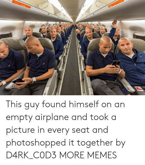 Dank, Memes, and Target: This guy found himself on an empty airplane and took a picture in every seat and photoshopped it together by D4RK_C0D3 MORE MEMES