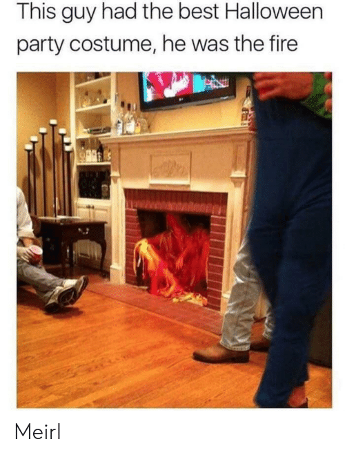 Fire, Halloween, and Party: This guy had the best Halloween  party costume, he was the fire Meirl