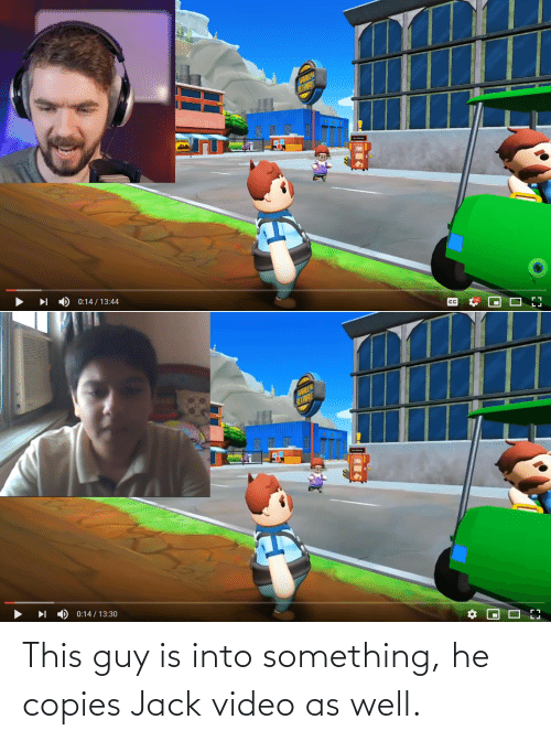 jack: This guy is into something, he copies Jack video as well.