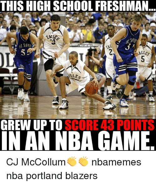 Mccollum: THIS HIGH SCHOOL FRESHMAN.  KONBAMEMES  ME  AGLES  GLE  SCORE 43 POINTS  GREW UP TO  IN AN NBA GAME CJ McCollum👏👏 nbamemes nba portland blazers