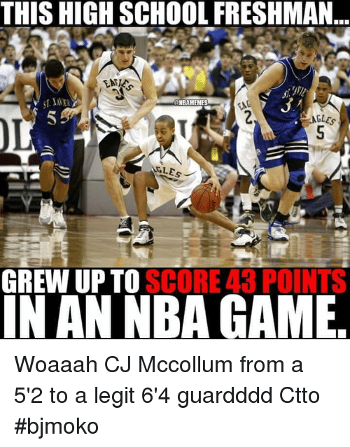 Mccollum: THIS HIGH SCHOOL FRESHMAN  NBAMEMES  NGLES  SCORE 43 POINTS  GREWUPTO  IN AN NBA GAME Woaaah CJ Mccollum from a 5'2 to a legit 6'4 guardddd  Ctto  #bjmoko