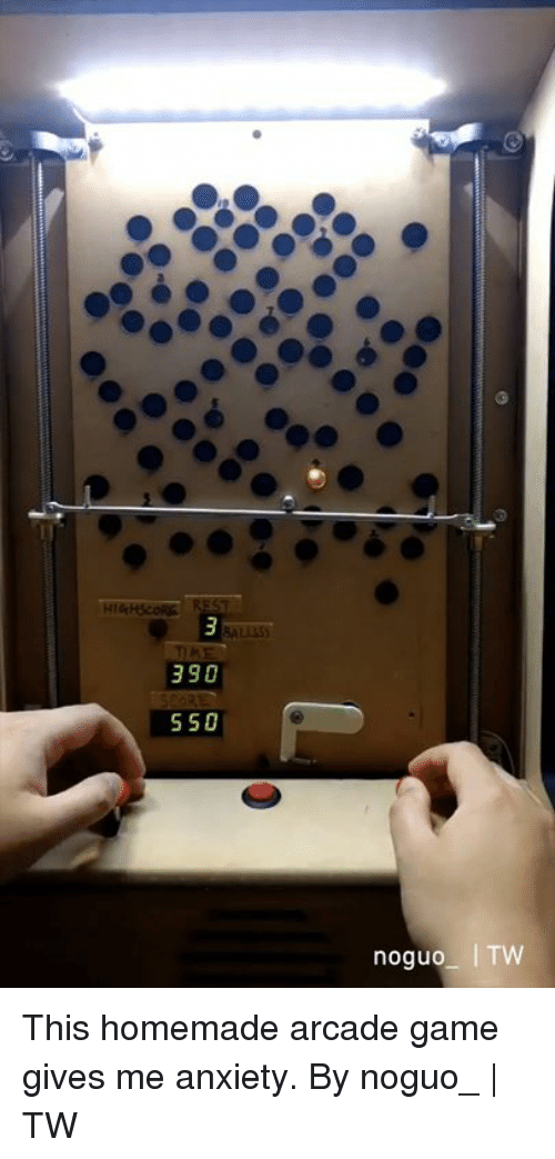 Dank, Anxiety, and Game: This homemade arcade game gives me anxiety.  By noguo_ | TW