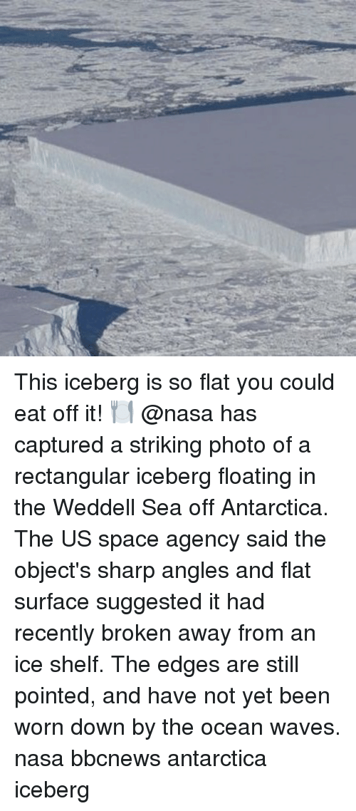 Antarctica: This iceberg is so flat you could eat off it! 🍽 @nasa has captured a striking photo of a rectangular iceberg floating in the Weddell Sea off Antarctica. The US space agency said the object's sharp angles and flat surface suggested it had recently broken away from an ice shelf. The edges are still pointed, and have not yet been worn down by the ocean waves. nasa bbcnews antarctica iceberg