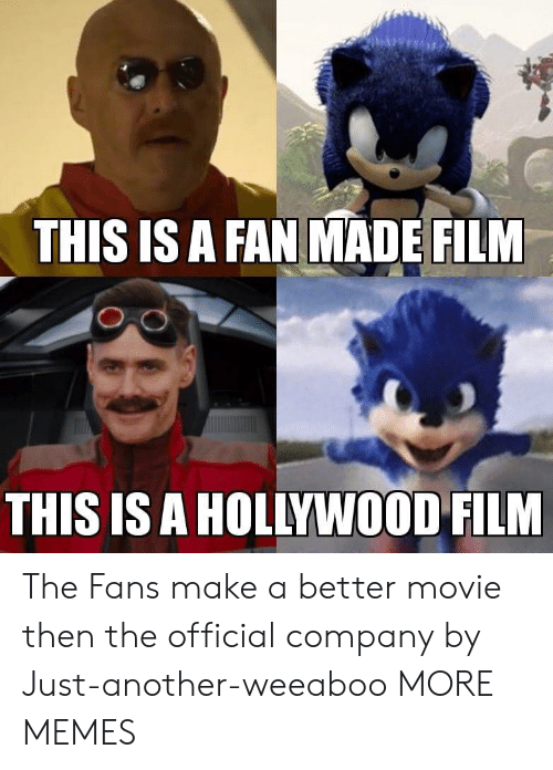 Dank, Memes, and Target: THIS IS A FAN MADE FILM  THIS IS A HOLLYWOOD FILM The Fans make a better movie then the official company by Just-another-weeaboo MORE MEMES