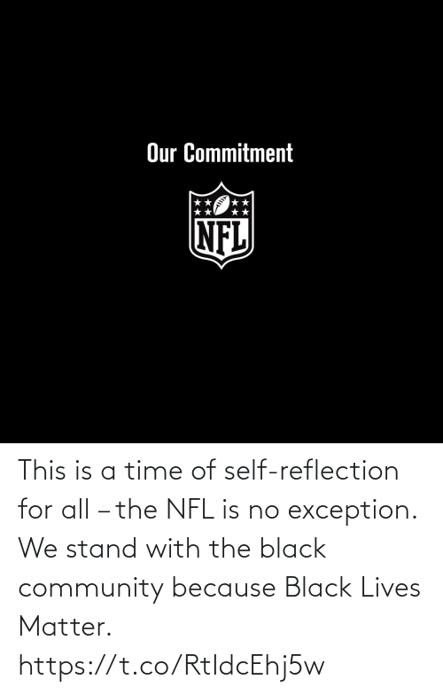 Black Lives Matter, Community, and Memes: This is a time of self-reflection for all – the NFL is no exception.  We stand with the black community because Black Lives Matter. https://t.co/RtIdcEhj5w