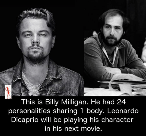 Leonardo DiCaprio, Memes, and Movie: This is Billy Milligan. He had 24  personalities sharing 1 body. Leonardo  Dicaprio will be playing his character  in his next movie.