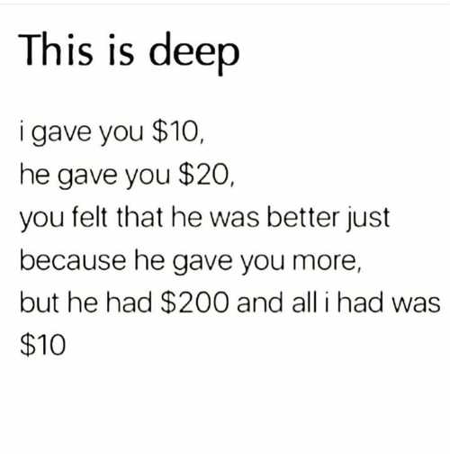 Bailey Jay, Relationships, and Deep: This is deep  gave you $10,  he gave you $20  you felt that he was better just  because he gave you more,  but he had $200 and all i had was  $10