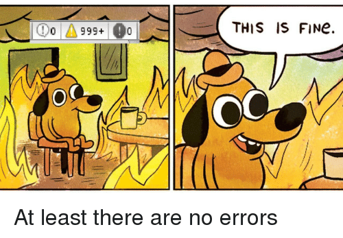 Fine, This, and This Is Fine: THIS IS FINe. At least there are no errors