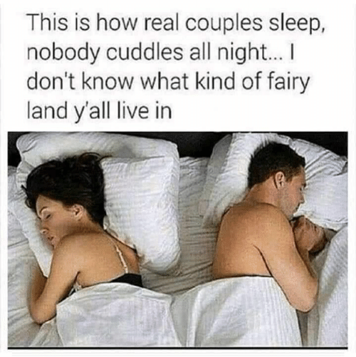 cuddles: This is how real couples sleep,  nobody cuddles all night...  don't know what kind of fairy  land y'all live in