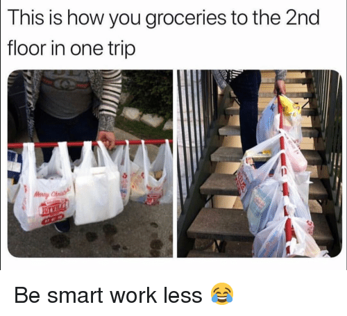 Funny, Work, and How: This is how you groceries to the 2nd  floor in one trip Be smart work less 😂