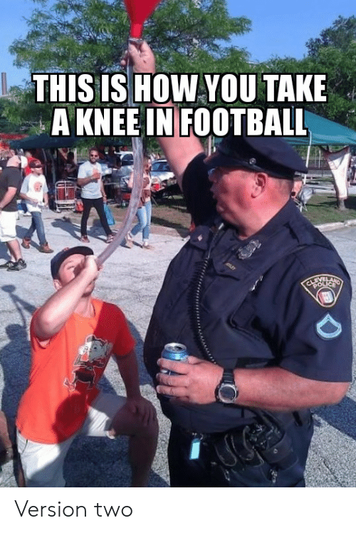 Take A Knee: THIS IS HOW YOU TAKE  A KNEE IN FOOTBALL  EVEL  CLSEICA Version two